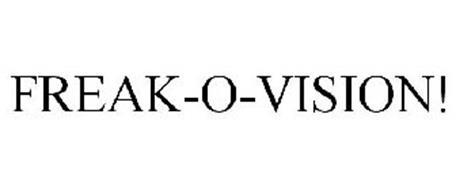 FREAK-O-VISION!