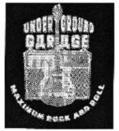 UNDERGROUND GARAGE MAXIMUM ROCK AND ROLL