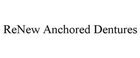 RENEW ANCHORED DENTURES