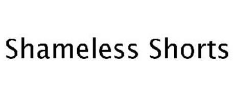 SHAMELESS SHORTS