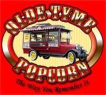 OLD TYME POPCORN THE WAY YOU REMEMBER IT