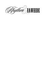 RHYTHM&RAWHIDE