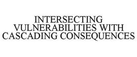 INTERSECTING VULNERABILITIES WITH CASCADING CONSEQUENCES