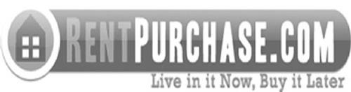 RENTPURCHASE.COM LIVE IN IT NOW, BUY IT LATER