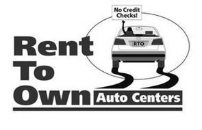 RENT TO OWN AUTO CENTERS NO CREDIT CHECKS! RTO