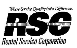WHERE SERVICE QUALITY IS THE DIFFERENCE. RSC RENTAL SERVICE CORPORATION