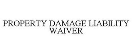 PROPERTY DAMAGE LIABILITY WAIVER