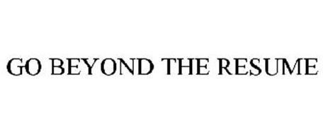 GO BEYOND THE RESUME