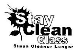 STAY CLEAN GLASS STAYS CLEANER LONGER