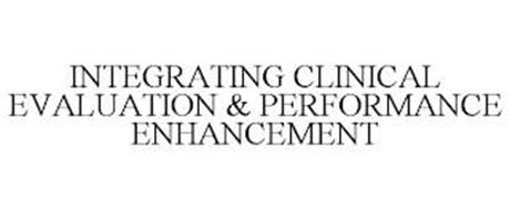 INTEGRATING CLINICAL EVALUATION & PERFORMANCE ENHANCEMENT