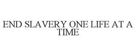END SLAVERY ONE LIFE AT A TIME