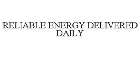 RELIABLE ENERGY DELIVERED DAILY