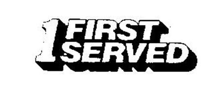 1 FIRST SERVED