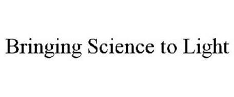 BRINGING SCIENCE TO LIGHT