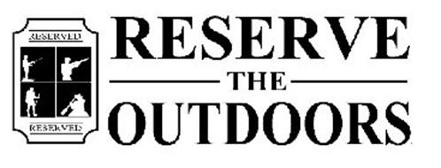 RESERVED RESERVED RESERVE THE OUTDOORS