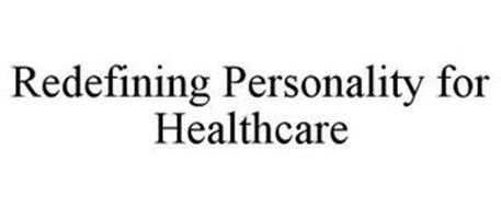 REDEFINING PERSONALITY FOR HEALTHCARE