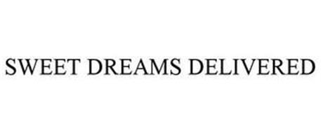 SWEET DREAMS DELIVERED