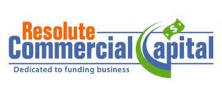 RESOLUTE COMMERCIAL CAPITAL DEDICATED TO FUNDING BUSINESS