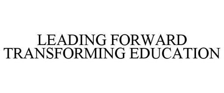 LEADING FORWARD TRANSFORMING EDUCATION