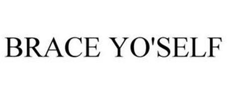 BRACE YO'SELF