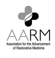 AARM ASSOCIATION FOR THE ADVANCEMENT OF RESTORATIVE MEDICINE
