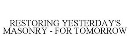 RESTORING YESTERDAY'S MASONRY - FOR TOMORROW