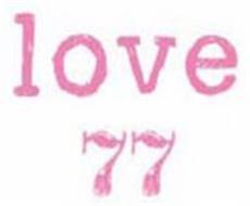 LOVE 77