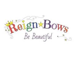 REIGNBOWS BE BEAUTIFUL
