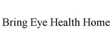 BRING EYE HEALTH HOME