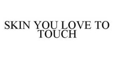 SKIN YOU LOVE TO TOUCH