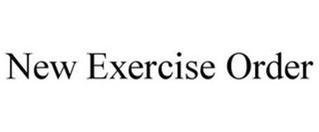 NEW EXERCISE ORDER