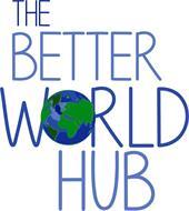 THE BETTER WORLD HUB