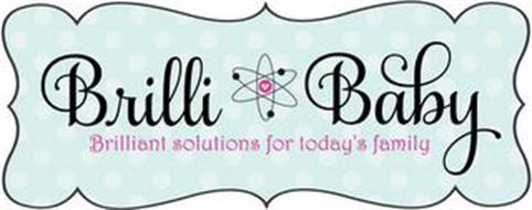 BRILLI BABY BRILLIANT SOLUTIONS FOR TODAY'S FAMILY