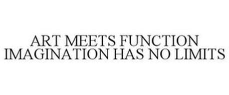 ART MEETS FUNCTION IMAGINATION HAS NO LIMITS