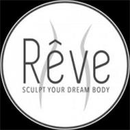 RÊVE SCULPT YOUR DREAM BODY