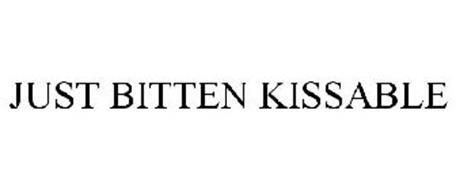 JUST BITTEN KISSABLE