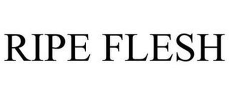 RIPE FLESH