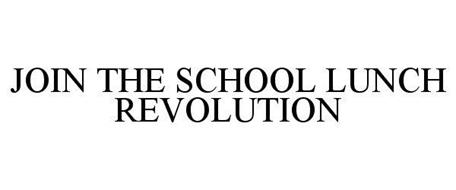 JOIN THE SCHOOL LUNCH REVOLUTION