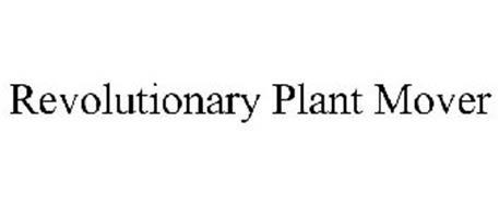 REVOLUTIONARY PLANT MOVER