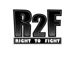 R2F RIGHT TO FIGHT