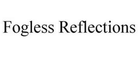 FOGLESS REFLECTIONS