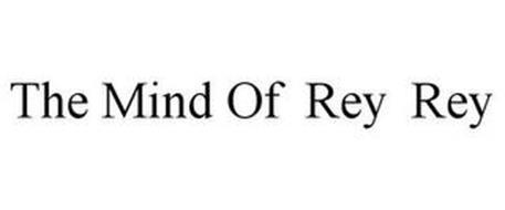 THE MIND OF REY REY