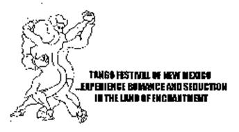 TANGO FESTIVAL OF NEW MEXICO EXPERIENCEROMANCE AND SEDUCTION IN THE LAND OF ENCHANTMENT