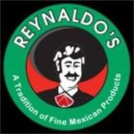 REYNALDO'S A TRADITION OF FINE MEXICAN PRODUCTS