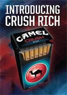 INTRODUCING CRUSH RICH CAMEL CRUSH RICHREGULAR FRESH