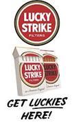 LUCKY STRIKE FILTERS GOLD LUCKY STRIKE FILTERS AN AMERICAN ORIGINAL RED LUCKY STRIKE FILTERS AN AMERICAN ORIGINAL GET LUCKIES HERE