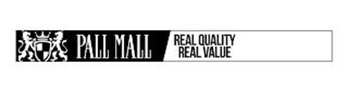 PALL MALL REAL QUALITY REAL VALUE