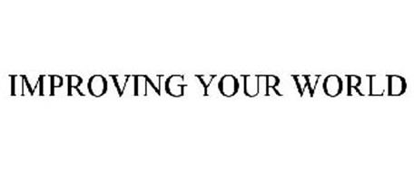 IMPROVING YOUR WORLD