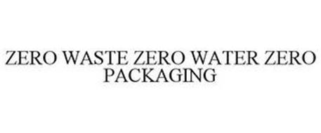 ZERO WASTE ZERO WATER ZERO PACKAGING