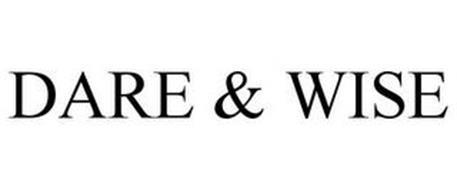 DARE & WISE